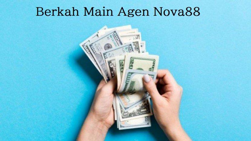 Berkah Main Agen Nova88